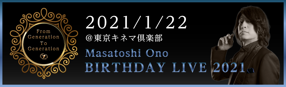 MASATOHI ONO BIRTHDAY LIVE2021