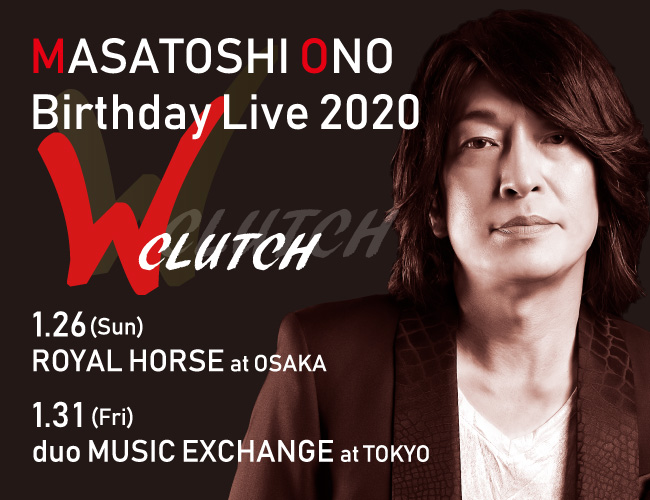 MASATOHI ONO BIRTHDAY LIVE2020 WCLUTCH